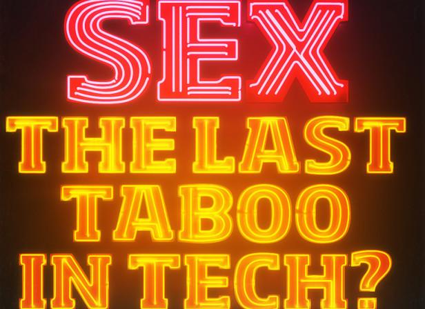 The Last Taboo In Tech?